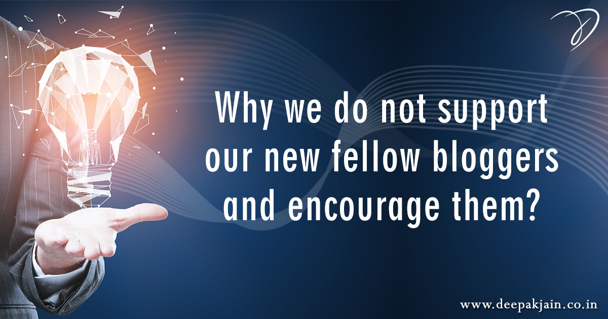 Why we do not support bloggers and encourage them?