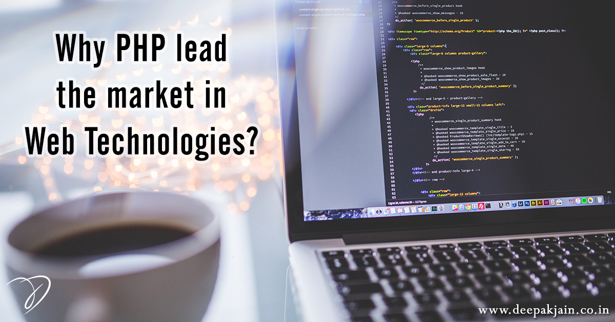 Why PHP lead the market in Web Technologies?