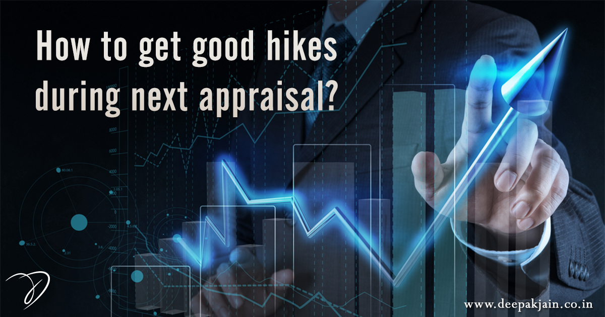 How to get good hikes during next appraisal?