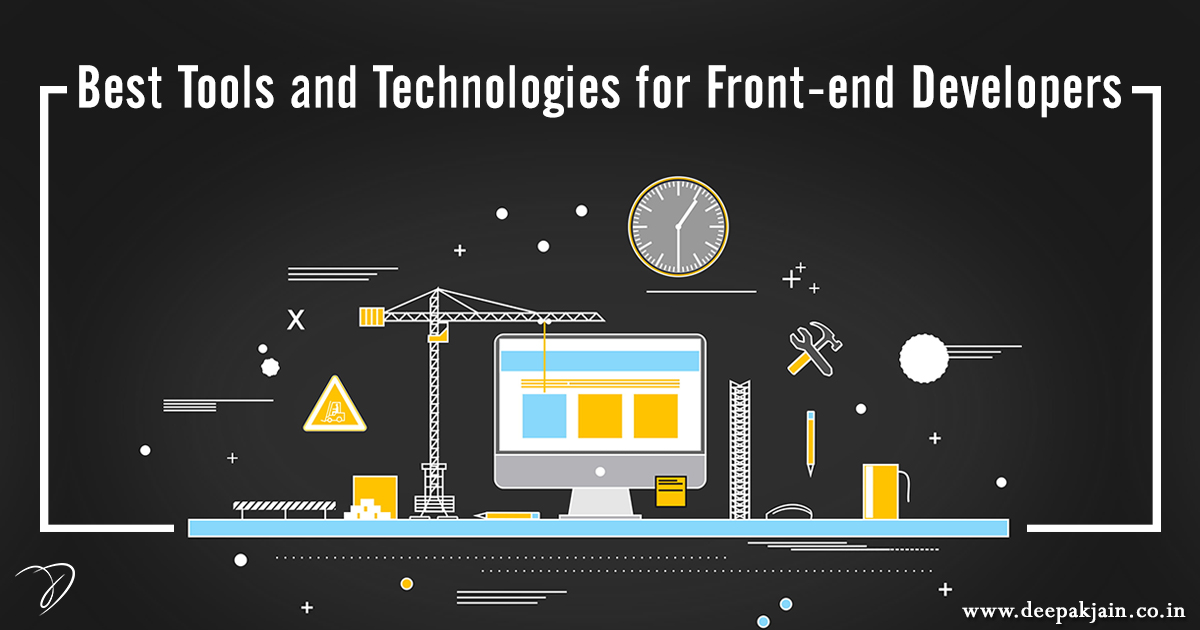 Best Tools and Technologies for Front-end Developers